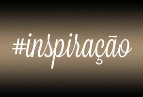 Resultado de imagem para inspiração