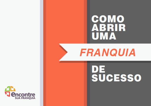 ebook gratuito franquias abrir franquia de sucesso