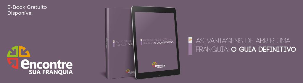 ebook gratuito franquias vantagens abrir uma franquia guia
